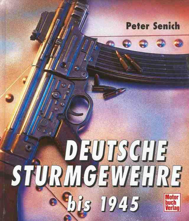 Deutsche Sturmgewehre bis 1945 P Senich